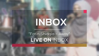 Fatin Shidqia - Away (Live on Inbox)