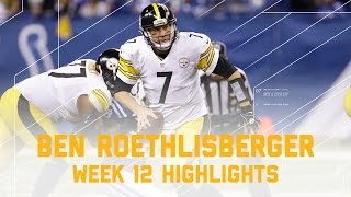 Ben Roethlisberger Triple Dips with 3 TD Passes! | Steelers vs. Colts | NFL Wk 12 Player Highlights