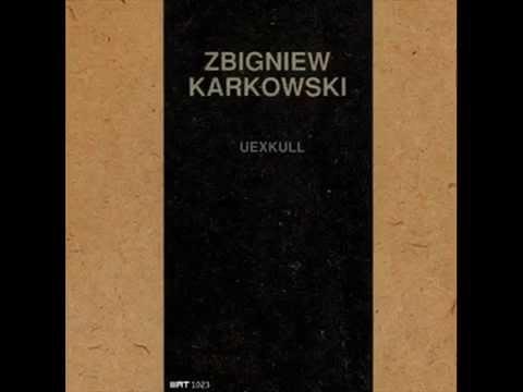 Zbigniew Karkowski - Uexkull
