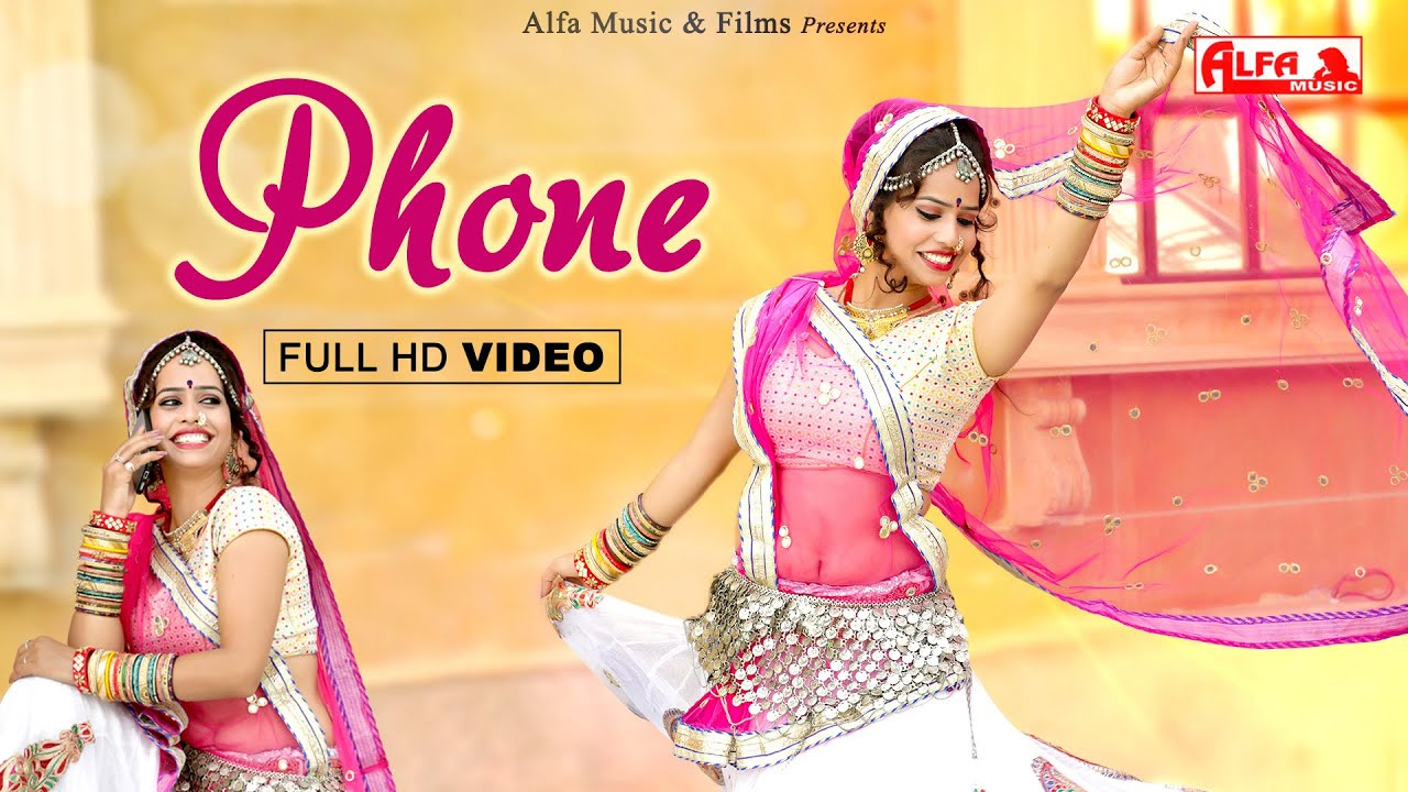 Phone (FULL HD) | Latest Rajasthani Songs 2020 | 2021 | Alfa Music & Films