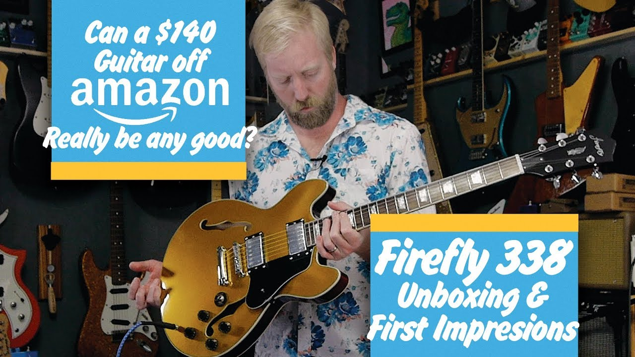 Firefly Ff338 Guitar Unboxing First Impressions Buy Buy Buy Or Bye Bye Bye Youtube
