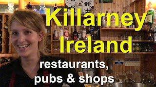 Killarney, Ireland shops, streets, pubs and restaurants