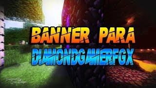 Banner Para DiamondGamerFGX [] Banner 14 [] By OsoGamers