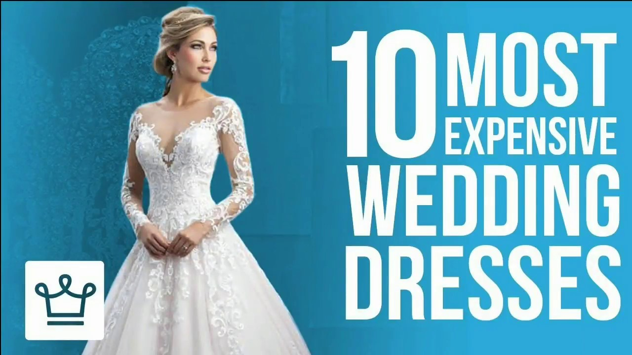 Top 10 Most Expensive Wedding Dresses in world - YouTube
