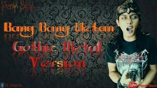 Download Lagu Bang Bang Wetan Gothic Metal Version [Growl] 🗣️ mp3