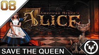 SAVE THE QUEEN | American McGee's Alice | 08