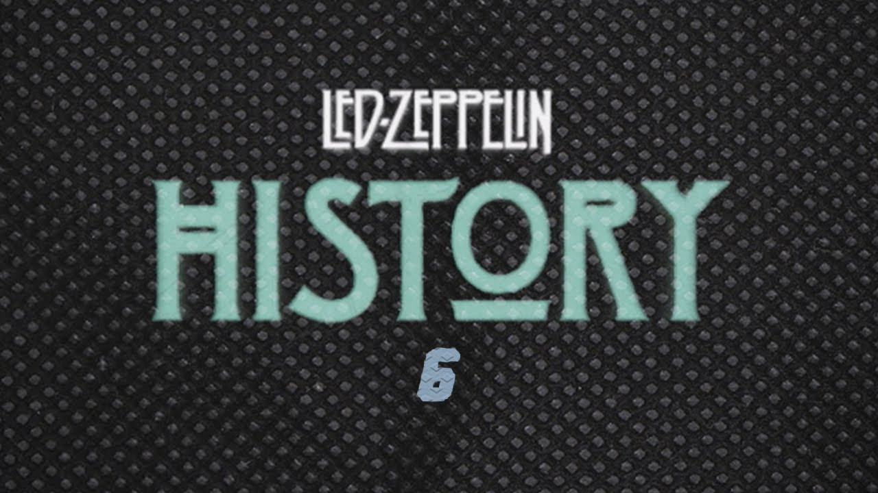Watch Episode 6 Of Led Zeppelin's 'History Of Led Zeppelin