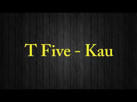 Lirik Kau T Five