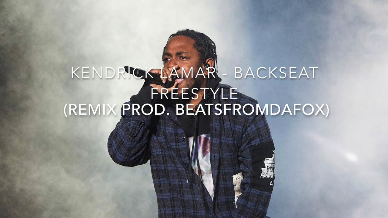 Kendrick Lamar Backseat Freestyle Remix Prod Beatsfromdafox