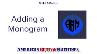 Monogram Text Tool  - Build-a-Button - Button Maker Software - American Button Machines
