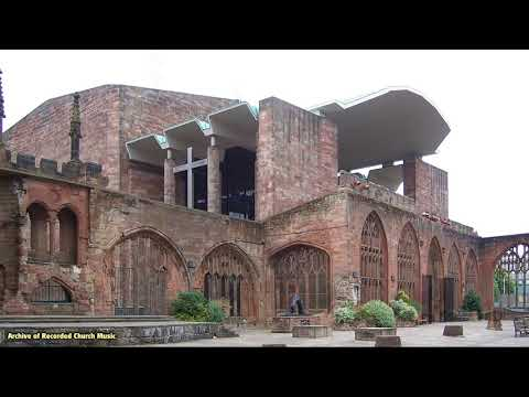 """""""English Cathedrals & their Music"""" 5: Coventry Cathedral 1979 (Ian Little)"""