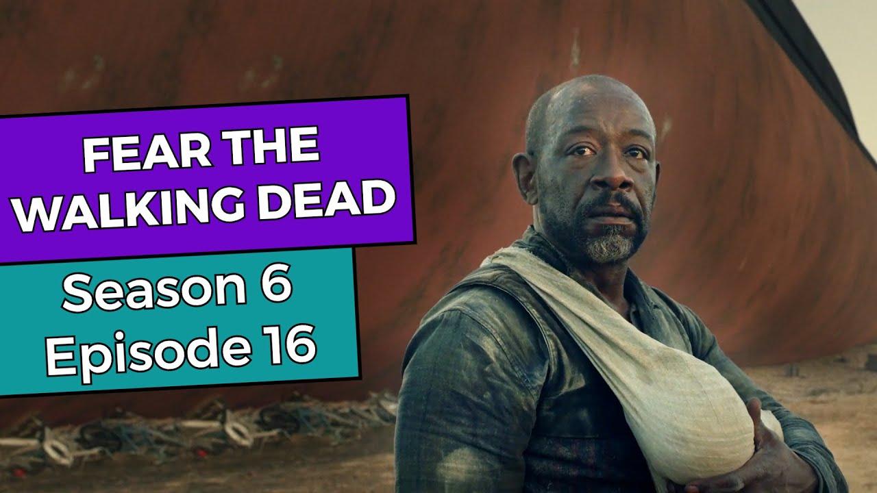Download Fear the Walking Dead: Season 6 Episode 16 RECAP