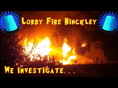 Lorry accident fire in Hinckley 18th 19th May 2017