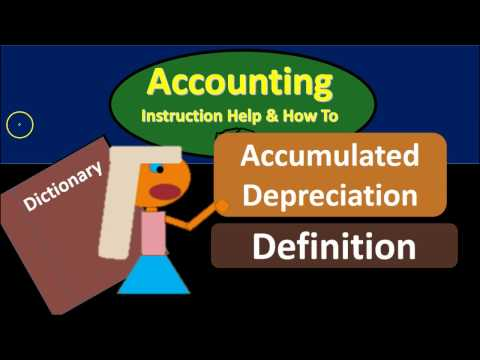Accumulated Depreciation Definition - What is Accumulated De