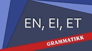 Norsk språk (Норвежский язык) - En, Ei, Et