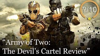 Army of Two: The Devil's Cartel Review (Video Game Video Review)