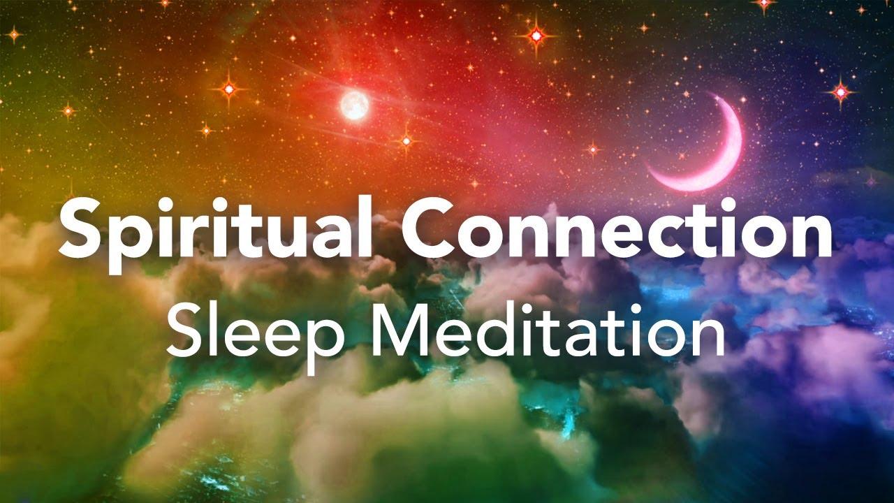 Guided Sleep Meditation, Spiritual Connection Sleep Meditation, With Sleep Music
