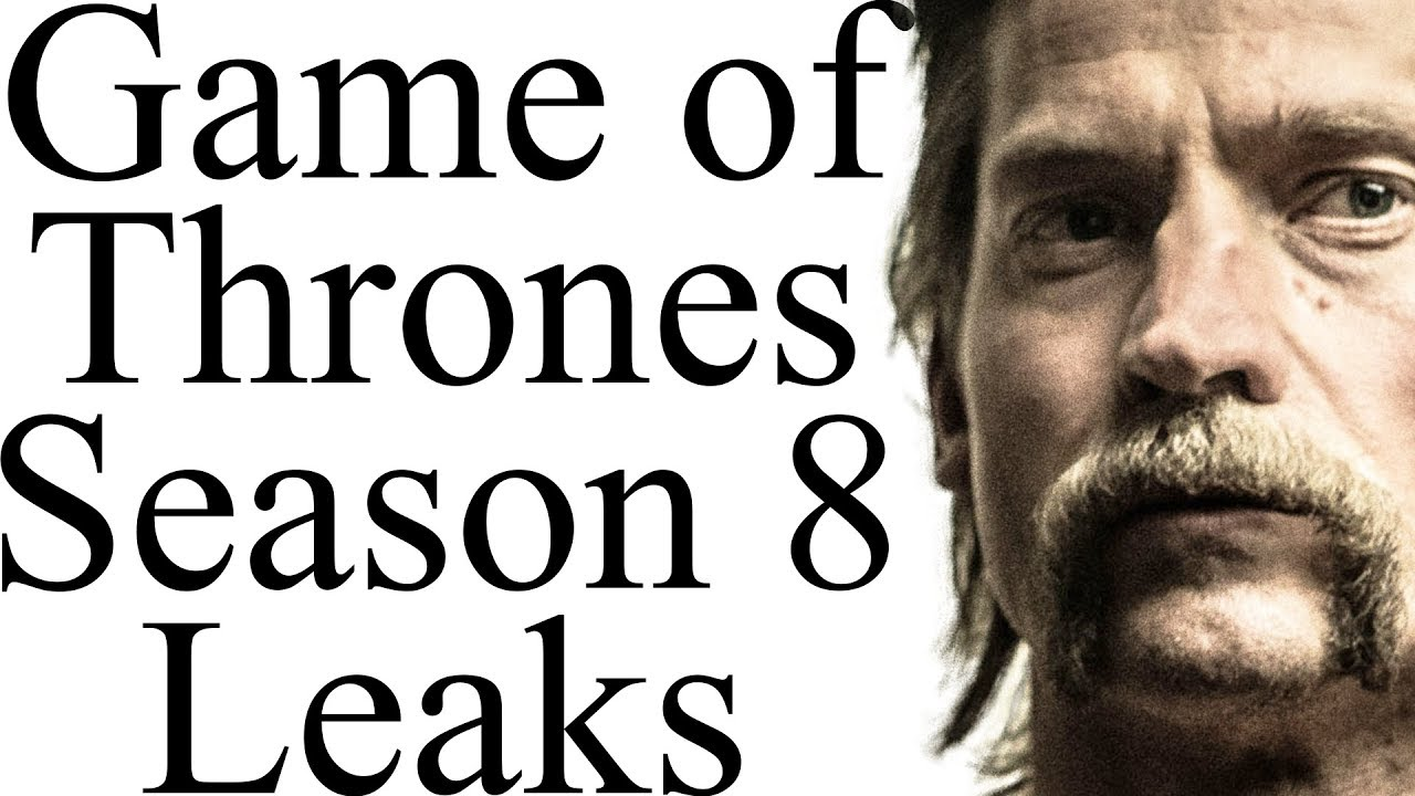 Game Of Thrones Season 8 Leaked Footage Explained Youtube