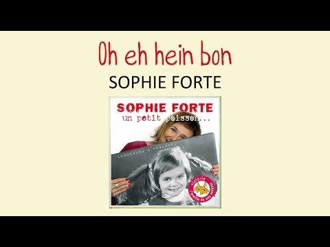 Sophie Forte - Oh eh hein bon - chanson de...