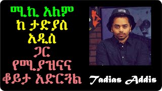 Micky Alem on Tadias Addis