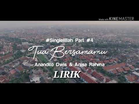 Lirik Lagu Tua Bersamamu -Anandito Dwis Feat Anisa Rahma- || #Singlelillah #Part4 #TeladanCinta