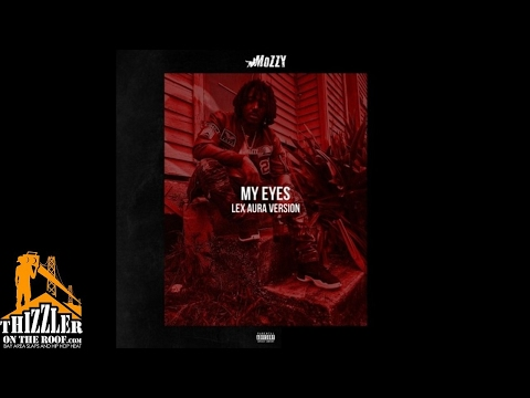 Mozzy Ft. Lex Aura - My Eyes [Remix] [Thizzler.com]