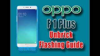 How to Flash Oppo F1 Plus (X9009) Unbrick Firmware