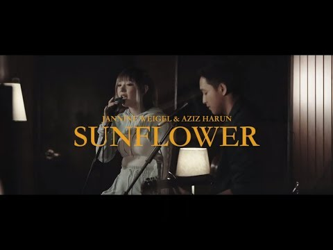 Free Download Jannine Weigel & Aziz Harun - Sunflower Cover Mp3 dan Mp4