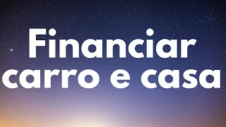 Parte 12 - Como financiar casas e carros nos EUA