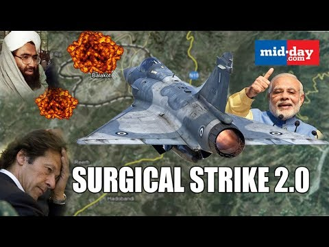 Surgical Strike 2: India Hits Terror Camps Across Line Of Control