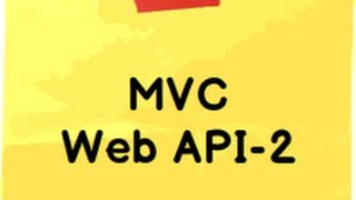 Model view controller videos :- How to implement MVC Web API ?