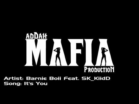Barnie Boii Feat. SK_KiidD- It's You (Addah Mafia Production