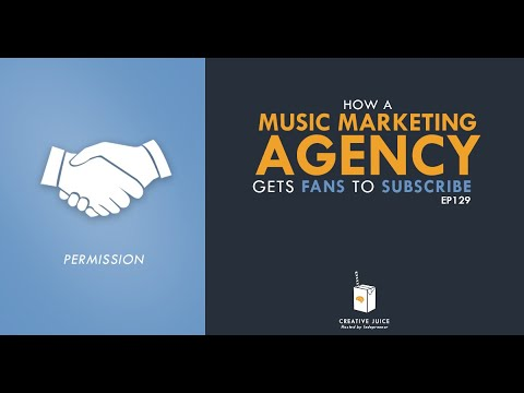 How A Music Marketing Agency Gets Fans To Subscribe | Creative Juice EP129