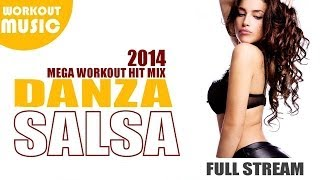Salsa 2014 - Danza Salsa Workout Hit Mix