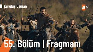 Kuruluş Osman 55. Bölüm Fragmanı