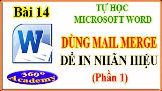 Tự học Winword - Bài 14: Kỹ thuật dùng Mail Merge để in nhãn hiệu (phần 1)