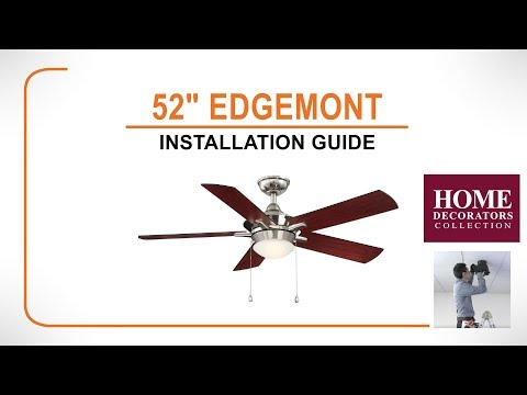"52"" Edgemont Ceiling Fan Installation Guide"