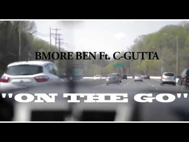 BMore Ben feat. C-Gutta - On The Go (Video by Jae Skola)