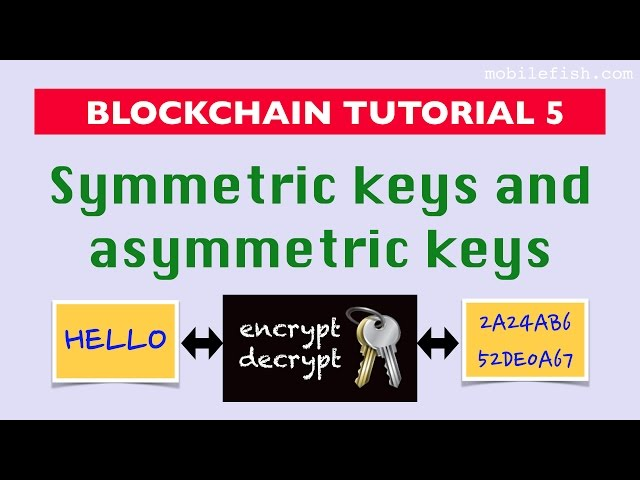 Blockchain tutorial 5: Symmetric keys and asymmetric keys
