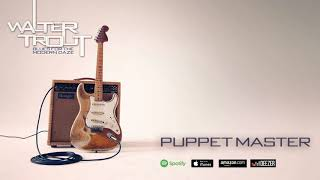 Walter Trout - Puppet Master (Blues For The Modern Daze) 2012