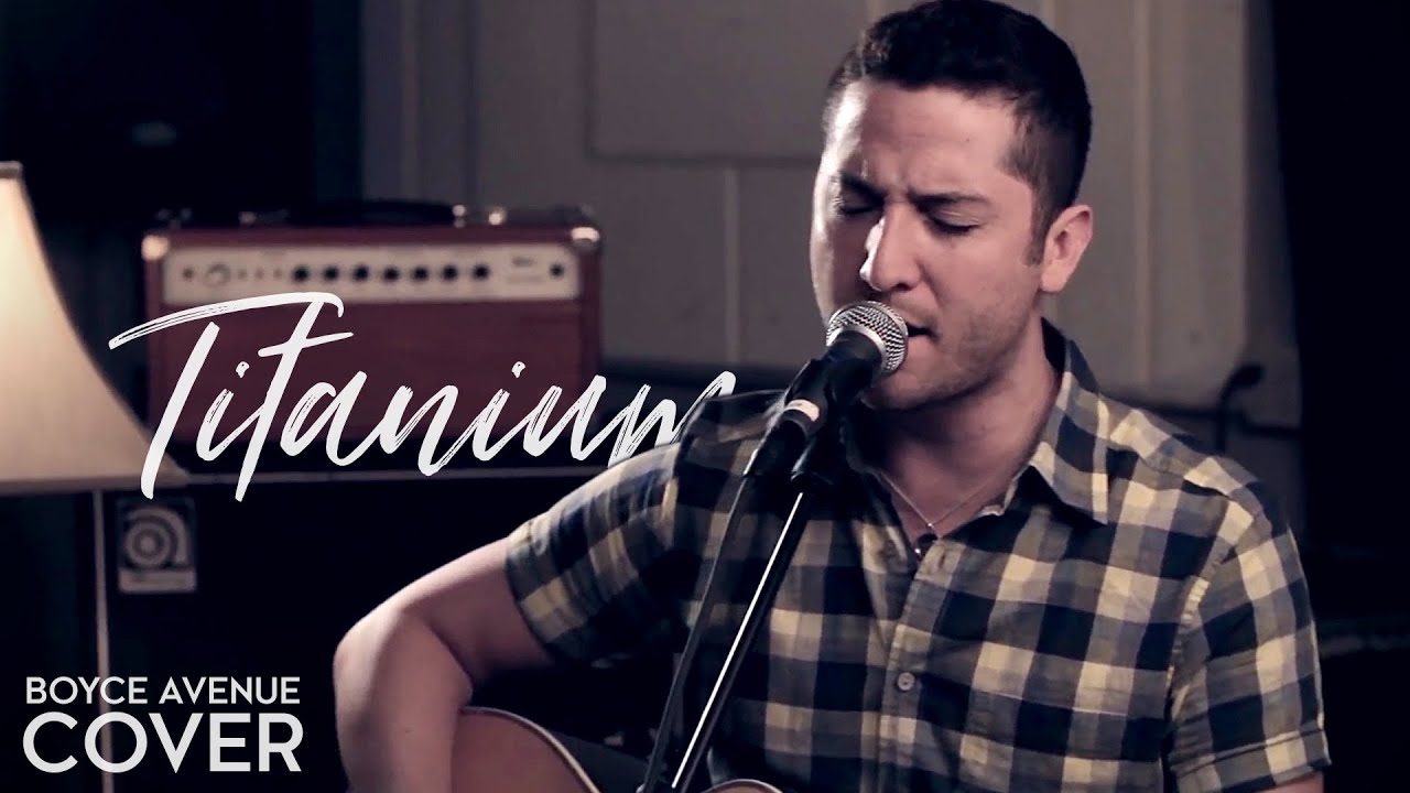 Titanium - David Guetta feat. Sia (Boyce Avenue acoustic cover) on Spotify & Apple
