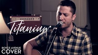 Titanium - David Guetta feat. Sia (Boyce Avenue acoustic cover) on Spotify & Apple thumbnail