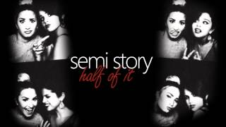 *NEW* Semi Story {half of it} Chapter One