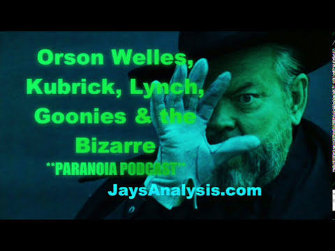 Orson Welles, Kubrick, Lynch & Goonies: Jay Dyer on Paranoia Podcast