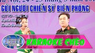 Karaoke Chèo Đức Minh - Gửi Người Chiến Sĩ Biên Phòng (QTVD - Song Ca) - SL Minh Tuệ