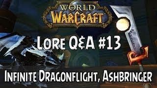 The infinite dragonflight? Ashbringer questline? - Lore Q&A#13