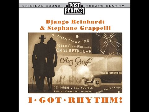 Django Reinhardt & Stephane Grappelli - I Got Rhythm (Past P