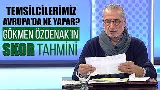 Gökmen Özdenak'ın skor tahmini / Genk - Beşiktaş / Fenerbahçe - Anderlecht