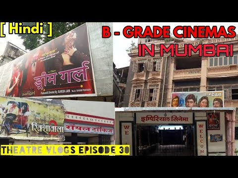 B - GRADE CINEMAS OF MUMBAI | THEATRE VLOGS EPISODE 30