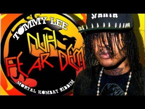 Tommy Lee - Nuh Fear Dem [Mortal Kombat Riddm] Nov 2012